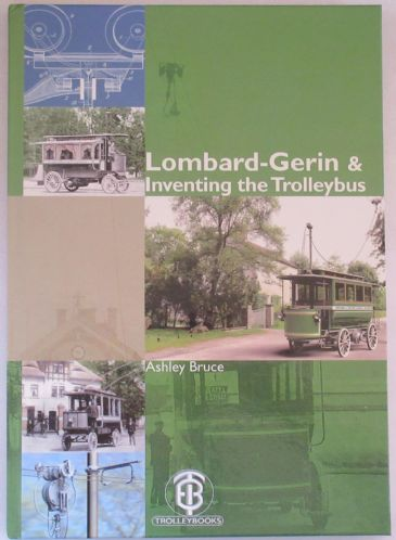 Lombard-Gerin and Inventing the Trolleybus, by Ashley Bruce